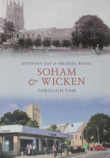 Soham and Wicken Through Time, A Second Selection, by Anthony Day and michael Rouse